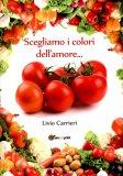 Scegliamo i Colori dell'amore...  - Libro