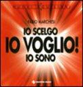 IO SCELGO IO VOGLIO IO SONO Versione nuova di Fabio Marchesi