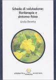 Scheda di Valutazione: Floriterapia e Sintomo Fisico - Libro