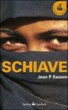 SCHIAVE — di Jean P. Sasson