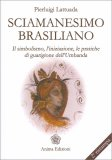Sciamanesimo Brasiliano — Libro