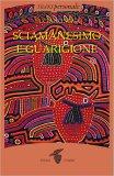 Sciamanesimo e Guarigione  — Libro