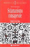 Sciamanismo Consapevole - Libro