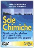 SCIE CHIMICHE  — Qualcuno ha deciso di usare il cielo per esperimenti segreti
