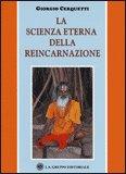 La Scienza Eterna della Reincarnazione — Libro