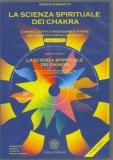 La Scienza Spirituale dei Chakra + CD — Libro