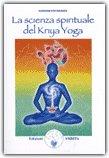 La Scienza Spirituale del Kriya Yoga