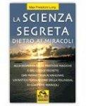 La Scienza Segreta Dietro ai Miracoli