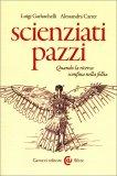 Scienziati Pazzi - Libro