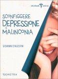 Sconfiggere Depressione e Malinconia - Libro
