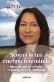Scopri la tua Energia Femminile - Libro