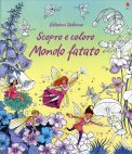 Scopro e Coloro Mondo Fatato - Libro