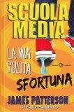 Scuola Media - La Mia Solita Sfortuna - Libro