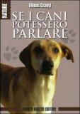Se i Cani Potessero Parlare — Libro