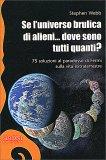 Se l'Universo Brulica di Alieni... dove sono tutti Quanti? - Libro