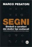 Segni. Simboli e Caratteri dei Dodici Tipi Zodiacali - Libro