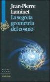 La Segreta Geometria del Cosmo