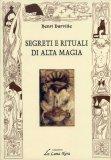 Segreti e Rituali di Alta Magia  - Libro