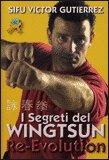 I Segreti del Wingtsun Re-Evolution