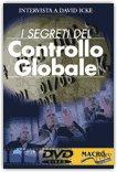 I SEGRETI DEL CONTROLLO GLOBALE Intervista a David Icke di David Icke, Vincent Gambino
