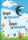 Segui la Formica & Segui la Rondine - Libro