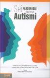 Sei Personaggi in Cerca di Autismi - Libro