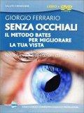 Senza Occhiali - Il Metodo Bates per Migliorare la tua Vista - DVD