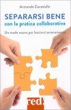 Separarsi Bene con la Pratica Collaborativa - Libro