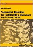 Separazioni Distruttive tra Conflittualità e Alienazione