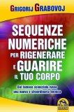 eBook - Le Sequenze Numeriche per Rigenerare e Guarire il Tuo Corpo - PDF