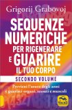 Sequenze Numeriche per Rigenerare e Guarire il Tuo Corpo - Vol. 2