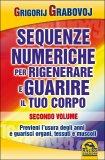Sequenze Numeriche Per Rigenerare E Guarire Il Tuo Corpo Vol.2 Usato