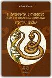 IL SERPENTE COSMICO Versione nuova di Jeremy Narby