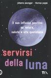 Servirsi della Luna - Lunario fino al 2026 - Libro