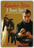Kyusho-Jitsu Sette Punti Vitali del Corpo Umano nelle Arti Marziali