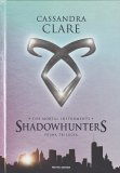 Shadowhunters - The Mortal Instruments - Prima Trilogia — Libro