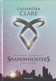 Shadowhunters - The Mortal Instruments - Prima Trilogia
