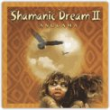 Shamanic Dream 2  - CD