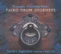 Shamanic Visioning Music: Taiko Drum Journeys  - CD