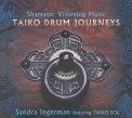Shamanic Visioning Music: Taiko Drum Journeys  — CD