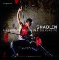 Shaolin - Alle Origini dello Zen e del Kung Fu - Libro