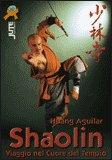 Shaolin - Viaggio nel Cuore del Tempio