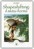 Shapeshifting: il Muta-Forma