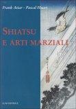Shiatsu e Arti Marziali  - Libro