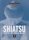 Shiatsu - l'Arte di Stare Bene - Libro