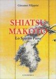 Shiatsu Makoto - Lo Spirito Puro - Libro