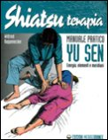 Shiatsu Terapia - Manuale Pratico Yu Sen