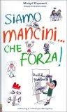 Siamo Mancini... che Forza!  - Libro