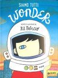 Siamo Tutti Wonder - Libro