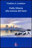 Dalla Siberia alla Scienza del Laser